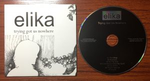Elika - Trying Got Us Nowhere CD